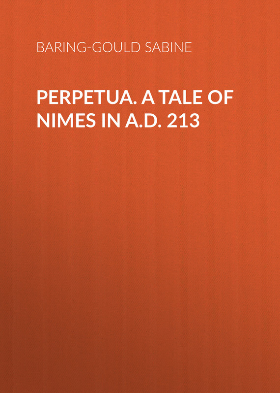 обложка книги Perpetua. A Tale of Nimes in A.D. 213