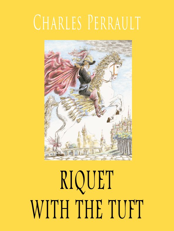 читать книгу Riquet with the tuft автора Charles Perrault