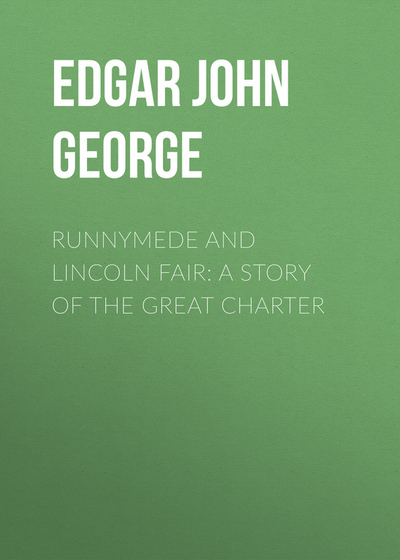 обложка книги Runnymede and Lincoln Fair: A Story of the Great Charter
