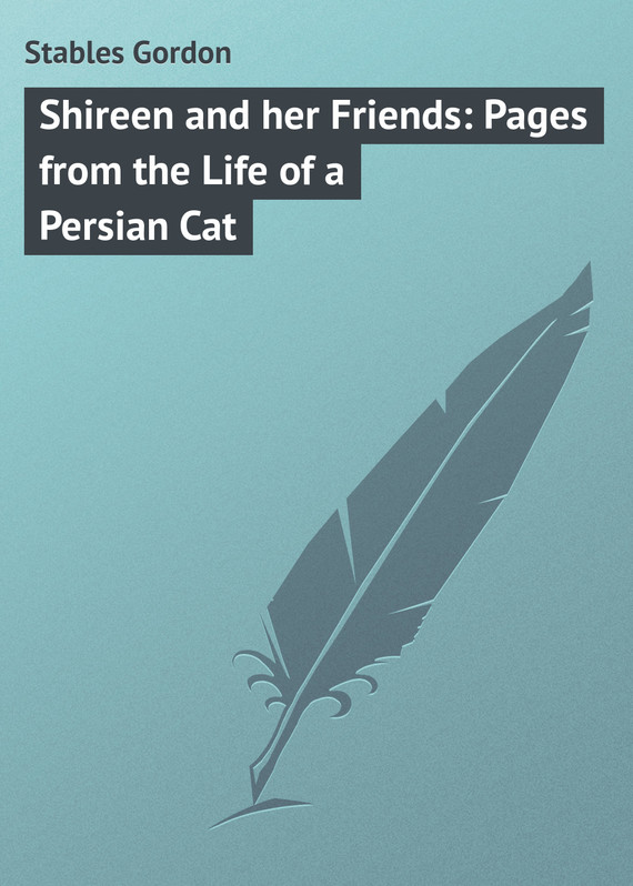 обложка книги Shireen and her Friends: Pages from the Life of a Persian Cat