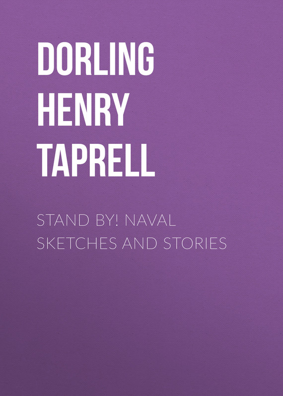 обложка книги Stand By! Naval Sketches and Stories