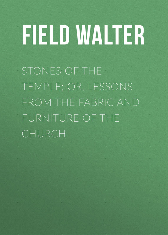 обложка книги Stones of the Temple; Or, Lessons from the Fabric and Furniture of the Church