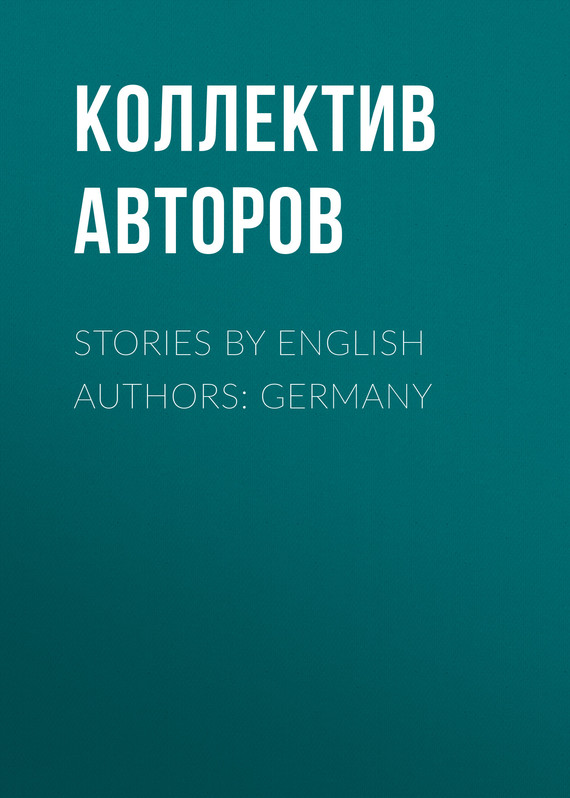 обложка книги Stories by English Authors: Germany
