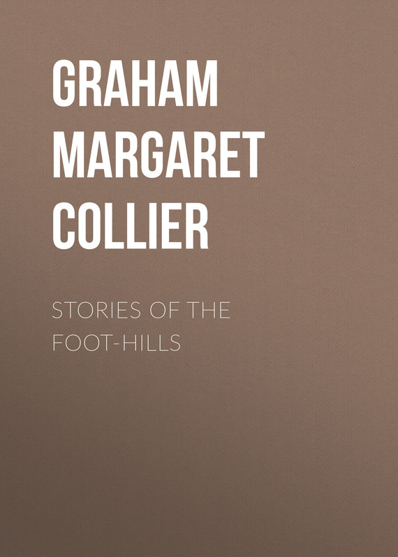 обложка книги Stories of the Foot-hills