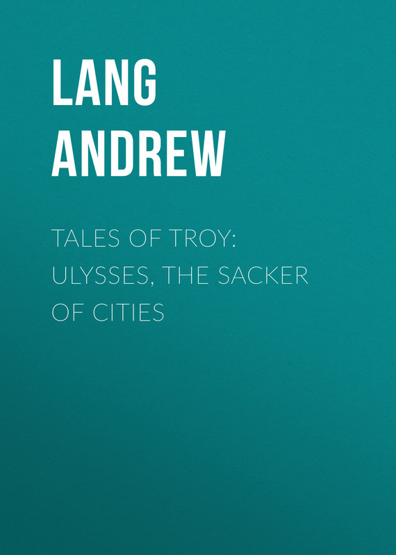 обложка книги Tales of Troy: Ulysses, the Sacker of Cities