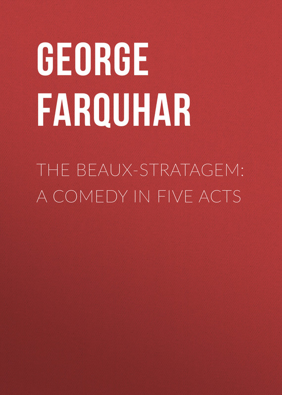 обложка книги The Beaux-Stratagem: A comedy in five acts