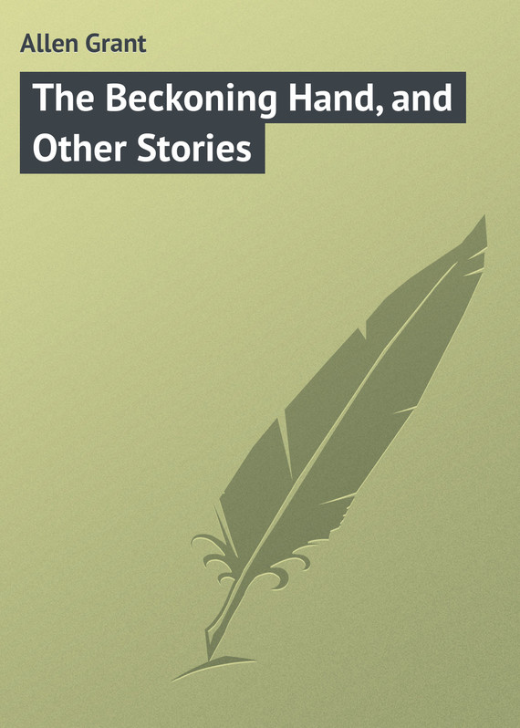 обложка книги The Beckoning Hand, and Other Stories