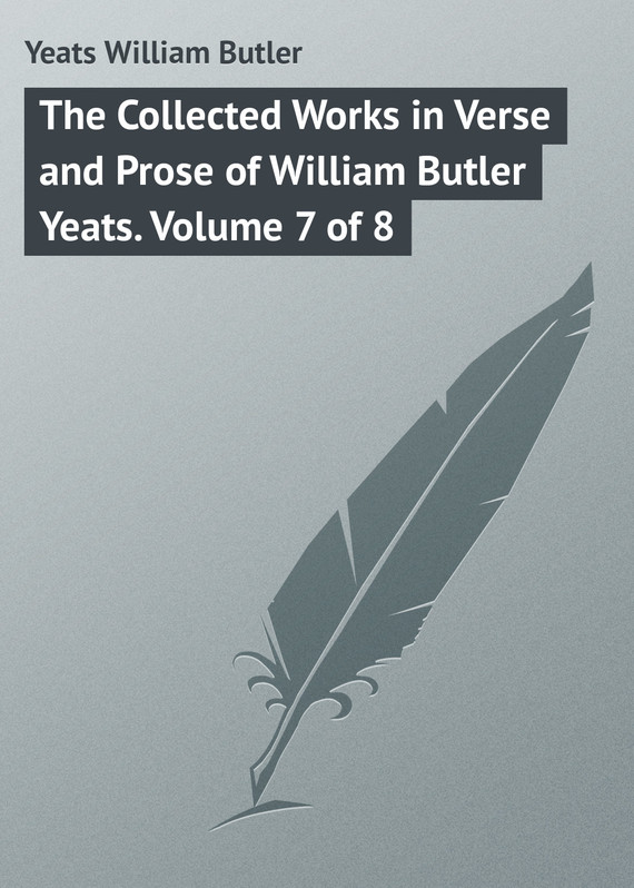 обложка книги The Collected Works in Verse and Prose of William Butler Yeats. Volume 7 of 8