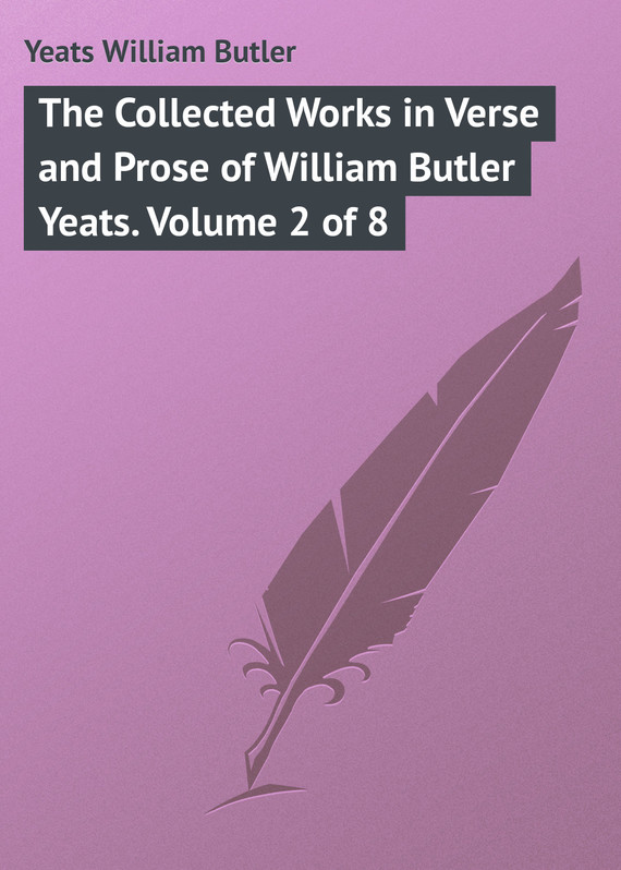 обложка книги The Collected Works in Verse and Prose of William Butler Yeats. Volume 2 of 8