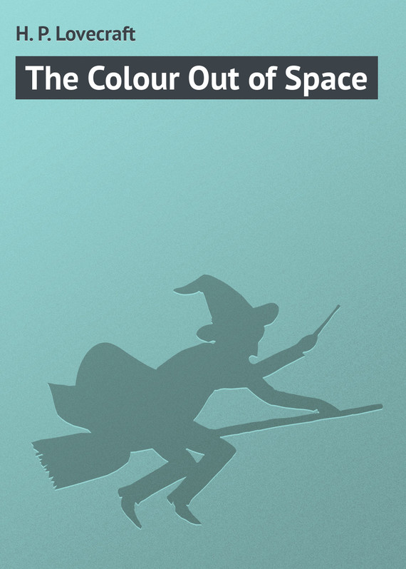 ��������� ������ ����� The Colour Out of Space ������ H. Lovecraft