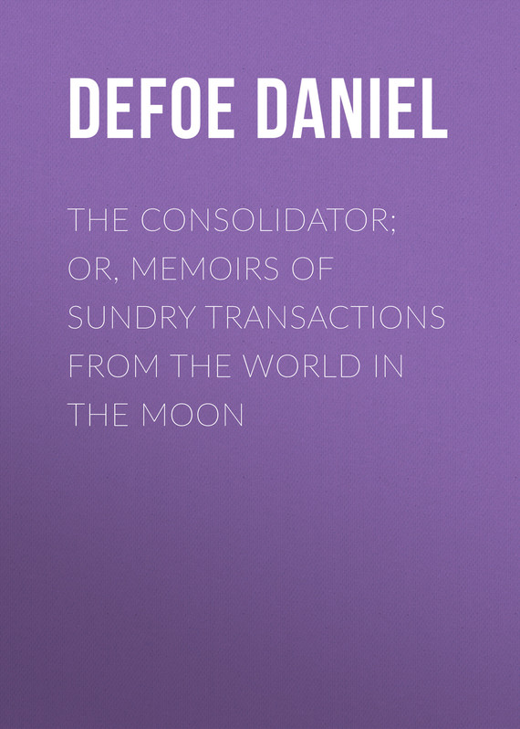 обложка книги The Consolidator; or, Memoirs of Sundry Transactions from the World in the Moon