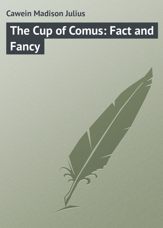 обложка книги The Cup of Comus: Fact and Fancy