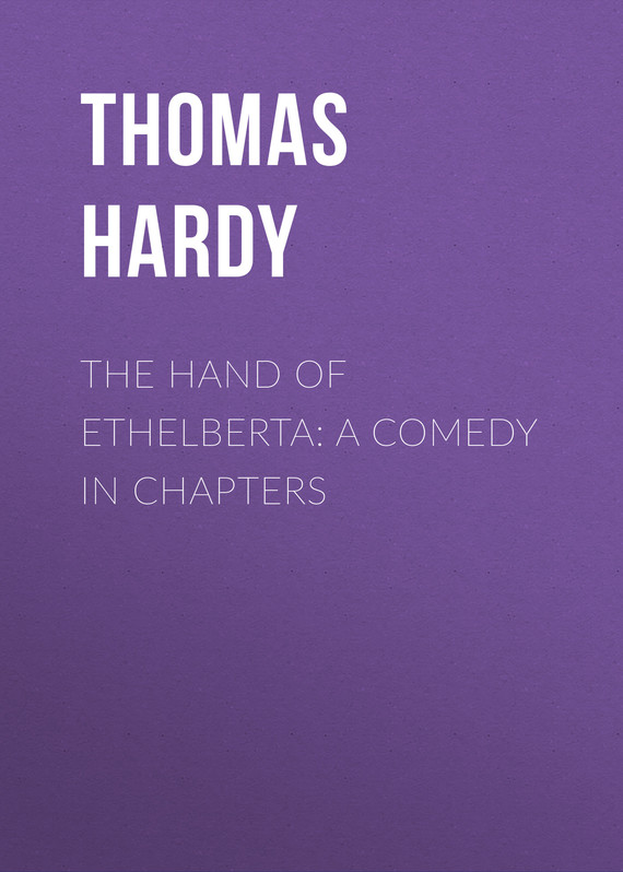 обложка книги The Hand of Ethelberta: A Comedy in Chapters