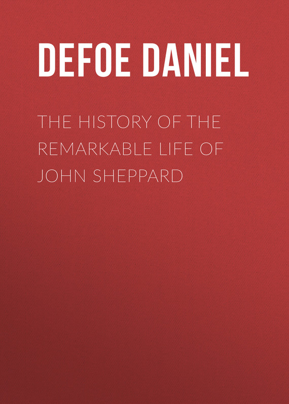 обложка книги The History of the Remarkable Life of John Sheppard