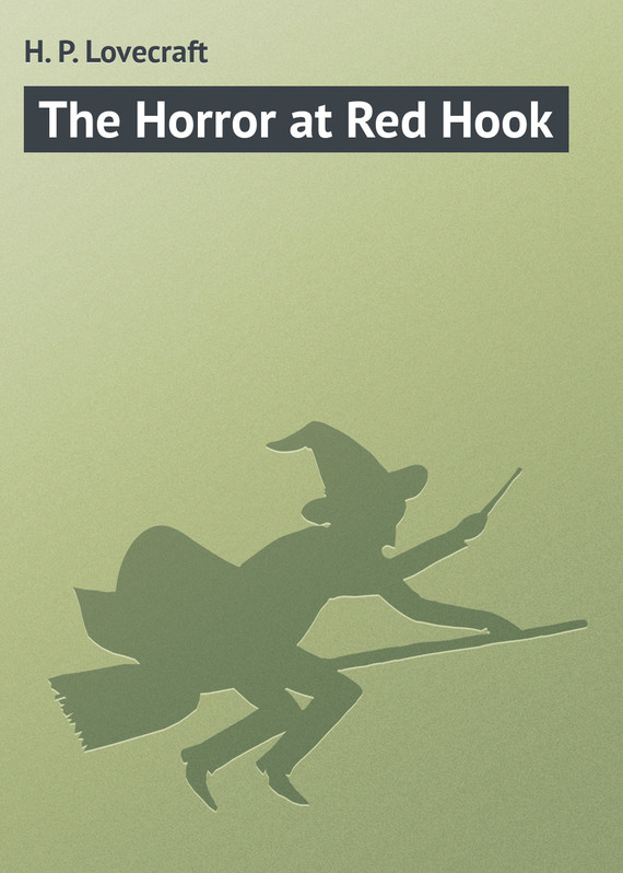 ��������� ������ ����� The Horror at Red Hook ������ H. Lovecraft