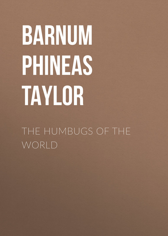 книга The Humbugs of the World автора P. T. Barnum