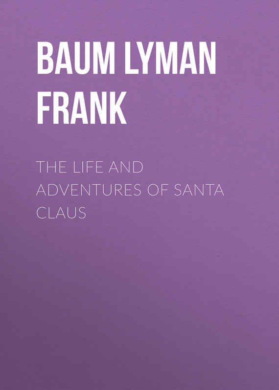 обложка книги The Life and Adventures of Santa Claus
