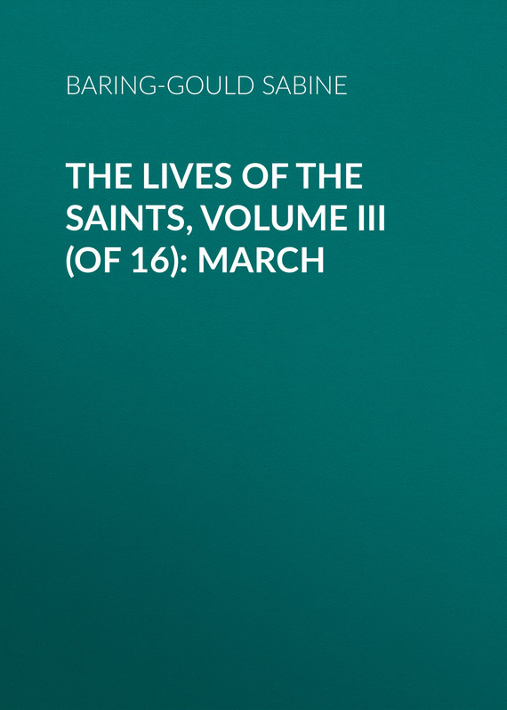 обложка книги The Lives of the Saints, Volume III (of 16): March