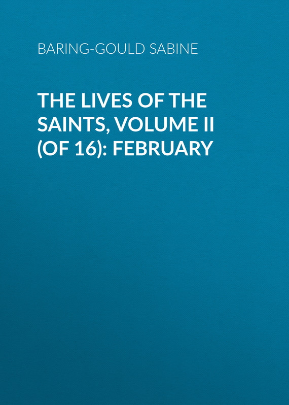 обложка книги The Lives of the Saints, Volume II (of 16): February