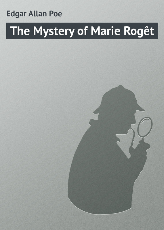 ��������� ������ ����� The Mystery of Marie Rog?t ������ Edgar Poe