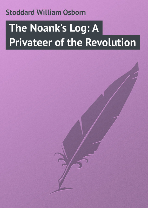обложка книги The Noank's Log: A Privateer of the Revolution
