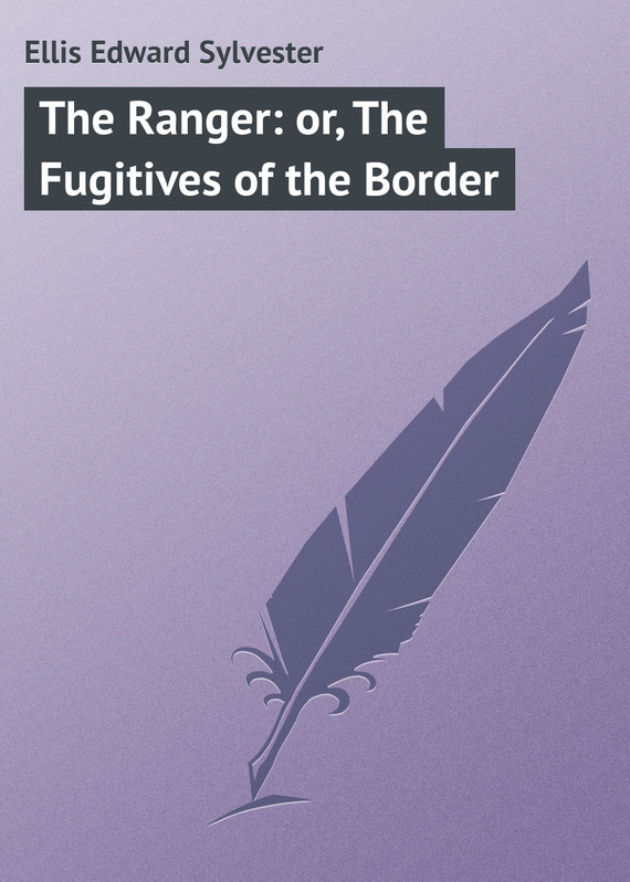 обложка книги The Ranger: or, The Fugitives of the Border