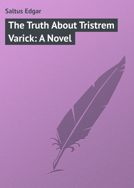 обложка книги The Truth About Tristrem Varick: A Novel