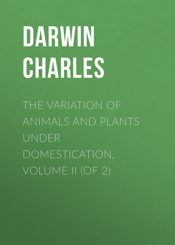 обложка книги The Variation of Animals and Plants Under Domestication, Volume II (of 2)