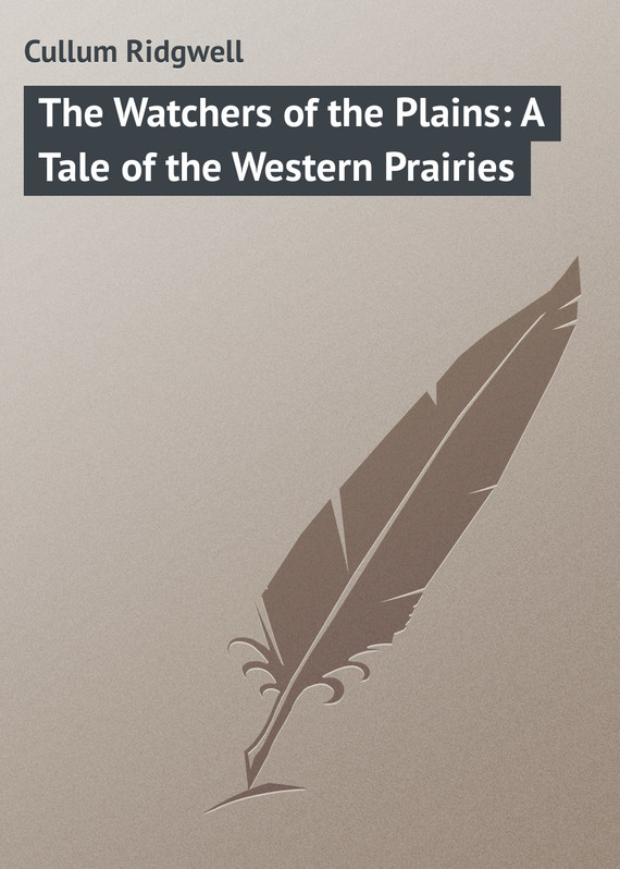 обложка книги The Watchers of the Plains: A Tale of the Western Prairies