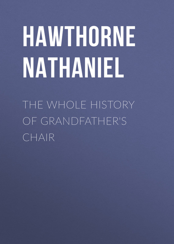 обложка книги The Whole History of Grandfather's Chair