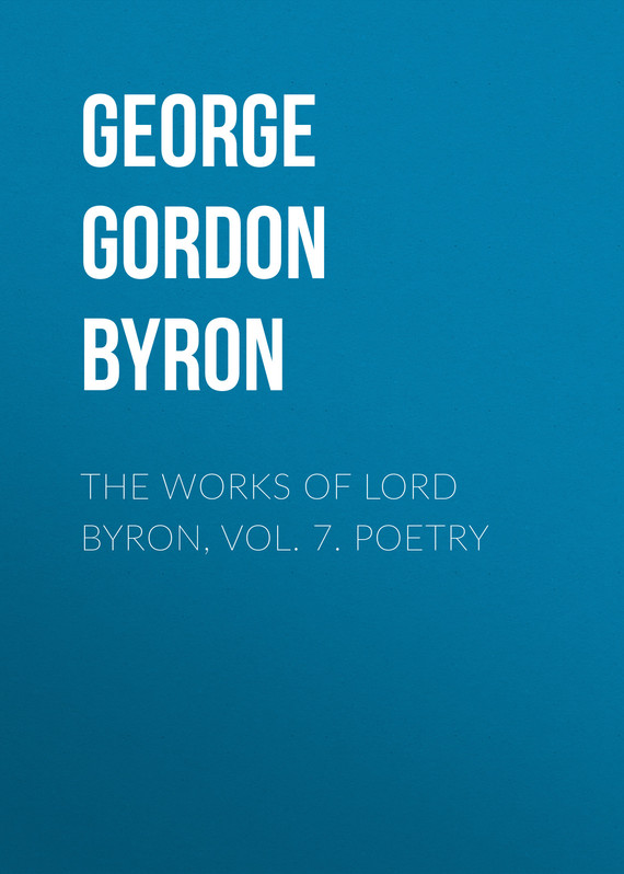 обложка книги The Works of Lord Byron, Vol. 7. Poetry