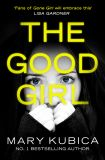 скачать книгу The Good Girl: An addictively suspenseful and gripping thriller