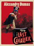 скачать книгу The Last Cavalier: Being the Adventures of Count Sainte-Hermine in the Age of Napoleon