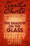 скачать книгу The Shadow on the Glass: An Agatha Christie Short Story