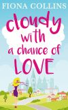 обложка книги Cloudy with a Chance of Love: The unmissable laugh-out-loud read