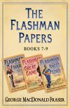 обложка книги Flashman Papers 3-Book Collection 3: Flashman at the Charge, Flashman in the Great Game, Flashman and the Angel of the Lord