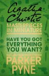 обложка книги Have You Got Everything You Want?: An Agatha Christie Short Story