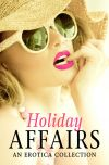 обложка книги Holiday Affairs: An Erotica Collection