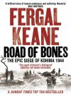 обложка книги Road of Bones: The Siege of Kohima 1944 – The Epic Story of the Last Great Stand of Empire