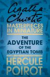 обложка книги The Adventure of the Egyptian Tomb: A Hercule Poirot Short Story