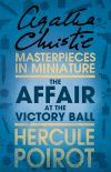 обложка книги The Affair at the Victory Ball: A Hercule Poirot Short Story