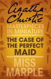 обложка книги The Case of the Perfect Maid: A Miss Marple Short Story