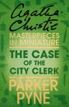 обложка книги The Case of the City Clerk: An Agatha Christie Short Story