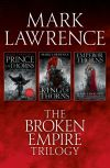 обложка книги The Complete Broken Empire Trilogy: Prince of Thorns, King of Thorns, Emperor of Thorns