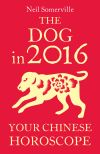 обложка книги The Dog in 2016: Your Chinese Horoscope