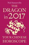 обложка книги The Dragon in 2017: Your Chinese Horoscope