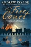 обложка книги The Fire Court: A gripping historical thriller from the bestselling author of The Ashes of London