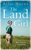обложка книги The Land Girl: An unforgettable historical novel of love and hope