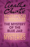 обложка книги The Mystery of the Blue Jar: An Agatha Christie Short Story