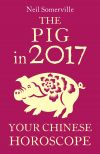 обложка книги The Pig in 2017: Your Chinese Horoscope